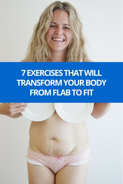 7 Exercise that Will Transform your Body From Flab to Fit
