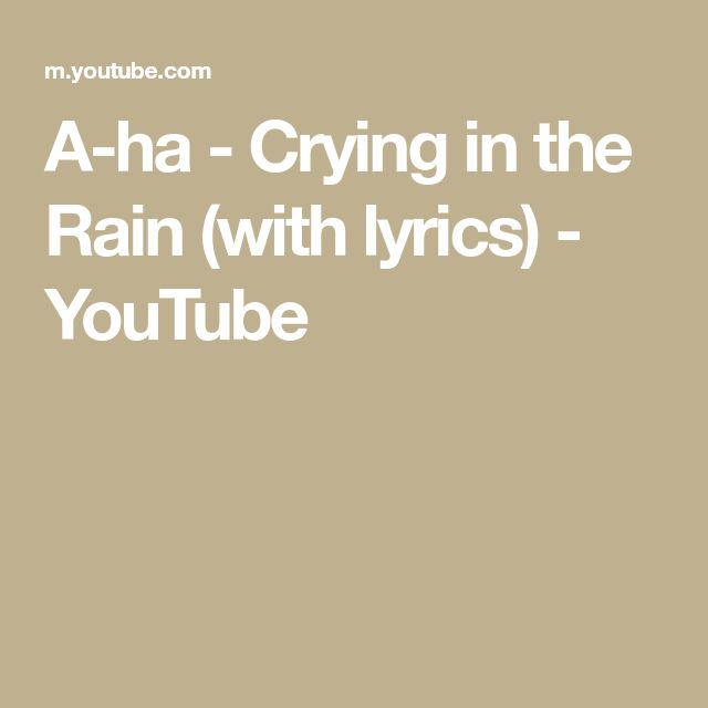 A Ha Crying In The Rain With Lyrics Youtube Trong 2020