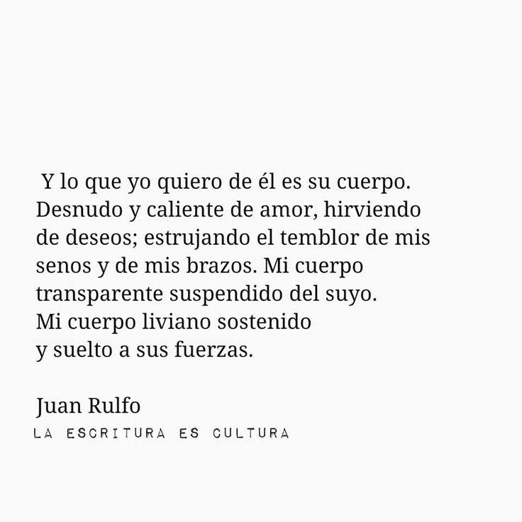 """""""Lo que yo quiero de él...""""  - Juan Rulfo."""