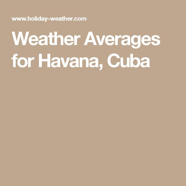 Weather Averages for Havana, Cuba
