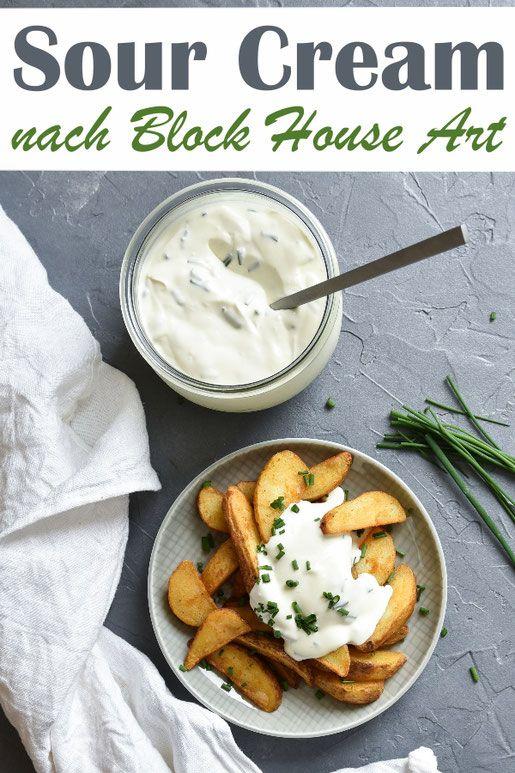 """Sour Cream. Nach """"Block House"""" Art. – mix dich glücklich – Food & Non Food Rezepte (vegetarisch, DIY Kosmetik,Geschenke aus der Küche etc)"""