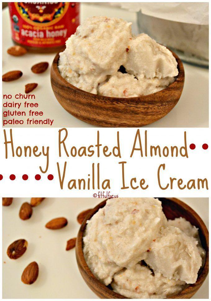 Honey Roasted Almond Vanilla Ice Cream | Dairy Free | No Churn | Paleo ...