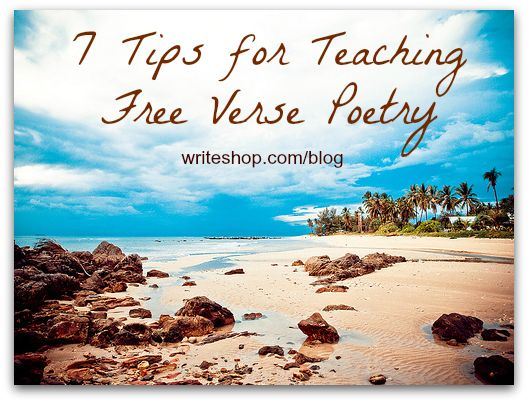 7 Tips for Teaching Free Verse Poetry {via writeshop}