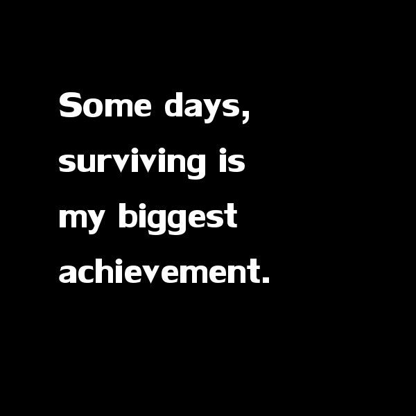 So many people I love and care about deeply are going through the toughest (I hope) times of their lives right now. To all you warriors out there who aren't sure what the future holds, try to take it easy on yourself. You haven't given up. You are trying your hardest. You are surviving. That's enough, no matter what anyone else says. <3
