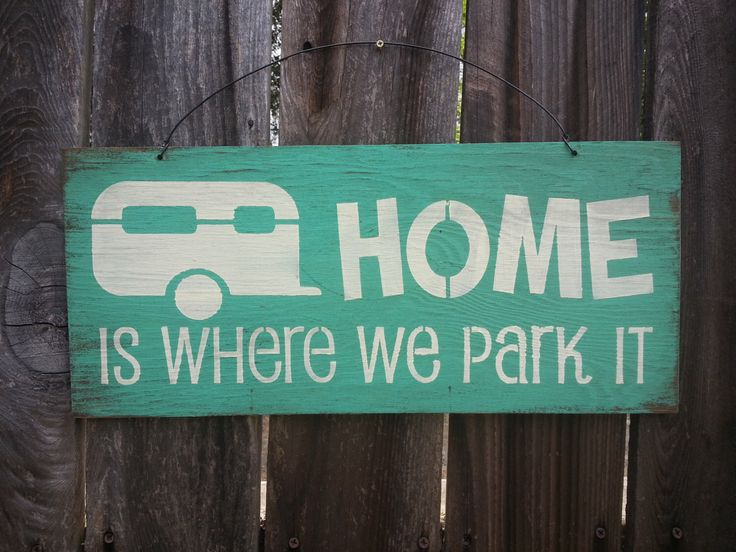 Home Is Where We Park It Sign - Trailer Decor - RV Sign - Camper Decoration - Snowbird Gift by FarmhouseChicSigns on Etsy https://www.etsy.com/listing/194207423/home-is-where-we-park-it-sign-trailer