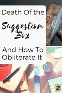 How do you get buy off from the decision makers? | suggestion box | suggestion box ideas | suggestion boxes | suggestions box | how to make a suggestion box