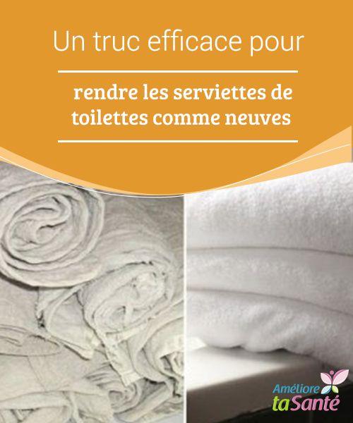 Pour rendre les serviettes de toilette comme neuves