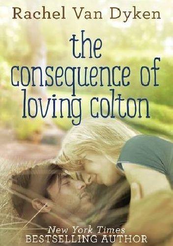 Okładka książki The Consequence of Loving Colton