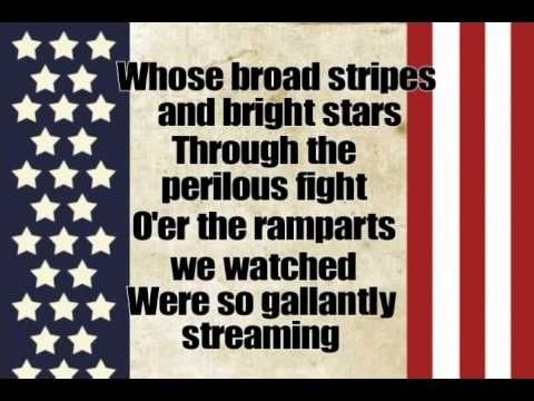 Star-Spangled Banner lyrics:oh say can you see by the dawns early light......................................