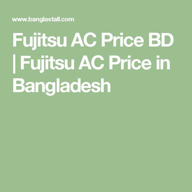 Fujitsu AC Price BD   Fujitsu AC Price in Bangladesh
