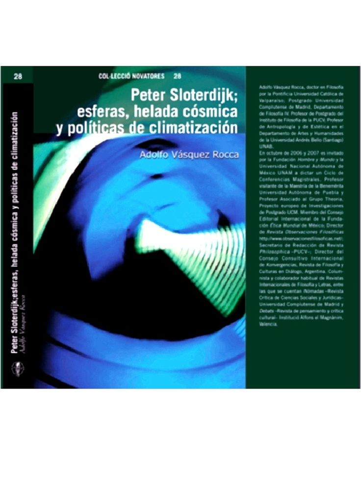 LIBRO: PETER SLOTERDIJK; ESFERAS, HELADA CÓSMICA Y POLÍTICAS DE CLIMATIZACIÓN. (IAM) VALENCIA, 2008. INTRODUCCIÓN A LA TRILOGÍA ESFERAS | Adolfo Vasquez Rocca DW.DE + SOCIEDAD PETER SLOTERDIJK || ESFERAS Adolfo Vásquez Rocca PH. D.