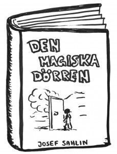 Den magiska dörren. Ett skrivprojekt åk 2-3 liknande Huset och Den magiska trappan.