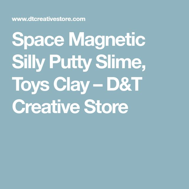 Space Magnetic Silly Putty Slime, Toys Clay – D&T Creative Store