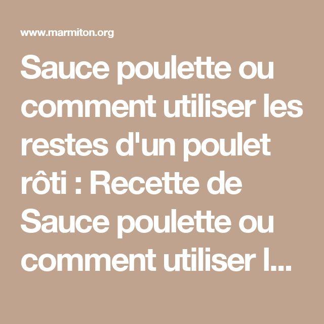 Sauce poulette ou comment utiliser les restes d 39 un poulet r ti recette poulet roti le reste - Comment utiliser le purin d ortie ...