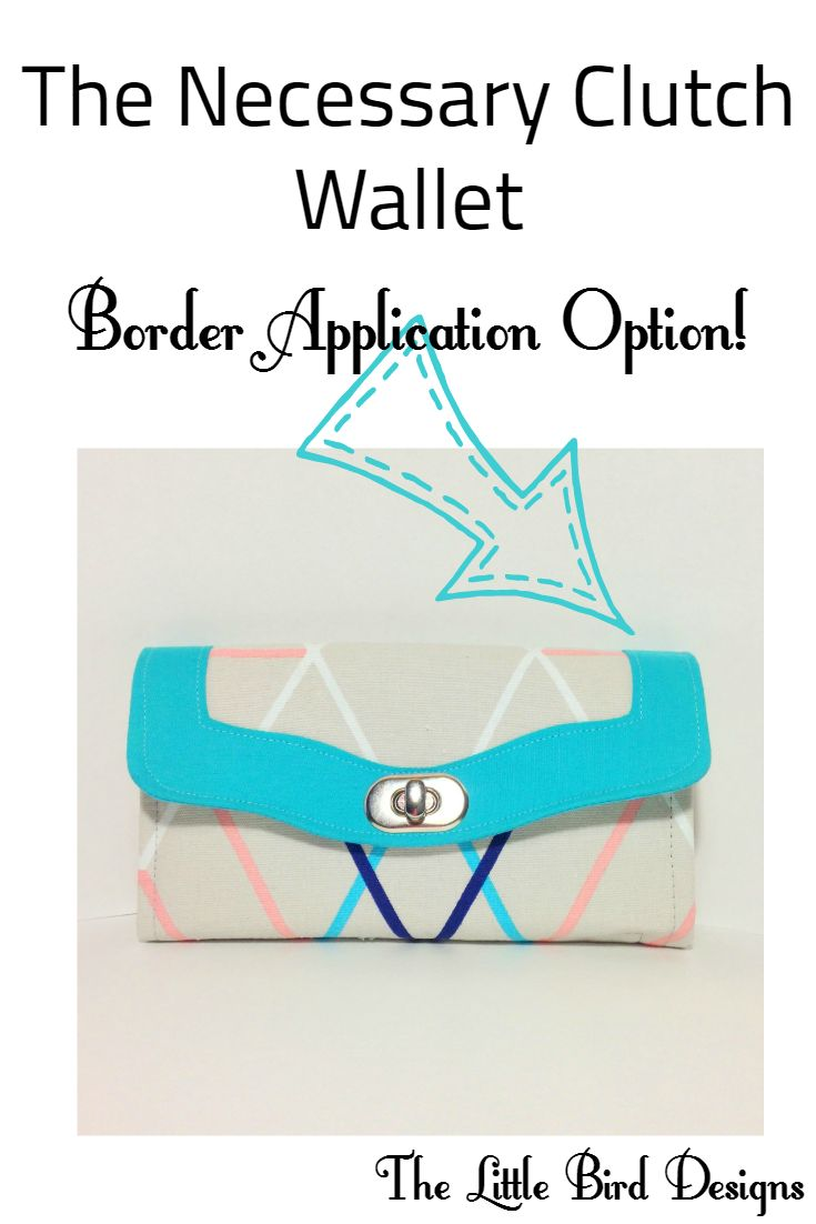 The Necessary Clutch Wallet Border Application Option