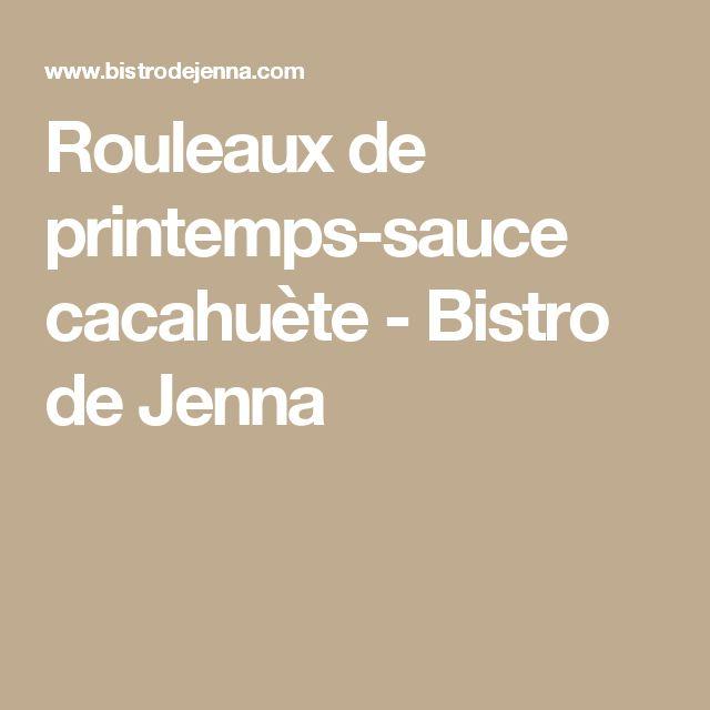 Rouleaux de printemps-sauce cacahuète -  Bistro de Jenna