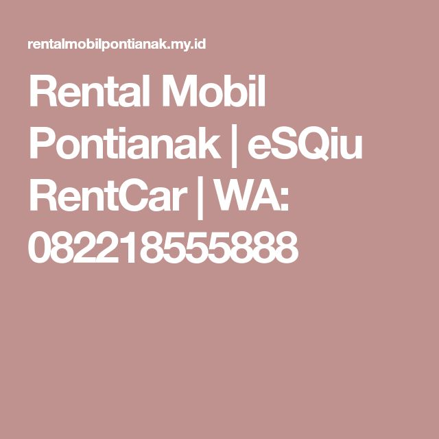 Rental Mobil Pontianak | eSQiu RentCar | WA: 082218555888