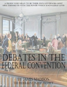 Notes of Debates in the Federal Convention of 1787 by James Madison