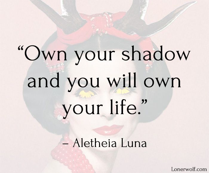 """From: """"Shadow Work: How to Let Your Demons Guide You (Without Going Crazy)"""" found at: http://lonerwolf.com/shadow-work-demons/"""