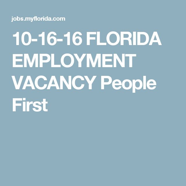 10-16-16 FLORIDA EMPLOYMENT VACANCY People First