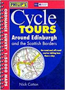 Philip's Cycle Tours Around Edinburgh: Amazon.co.uk: Philip's: Books - Cycle tours around edinburgh and scottish borders by nick cotton