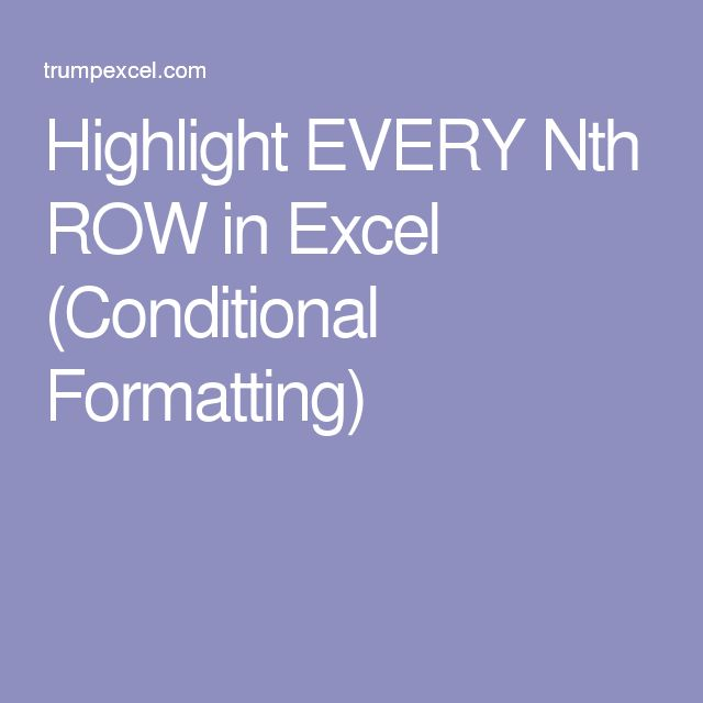 Highlight EVERY Nth ROW in Excel (Conditional Formatting)