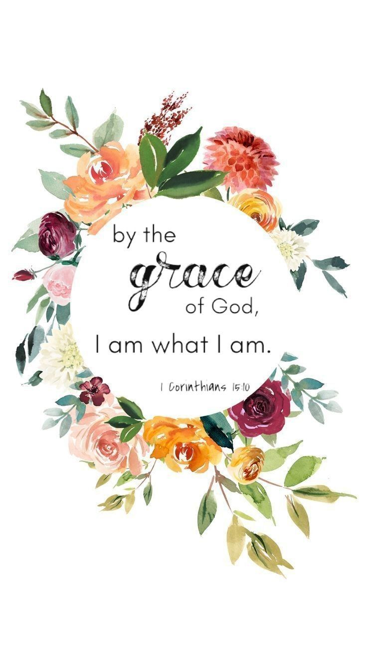 By The Grace Of God I Am What I Am Iphone Wallpaper Quotes Bible Bible Verse Wallpaper Verses Wallpaper