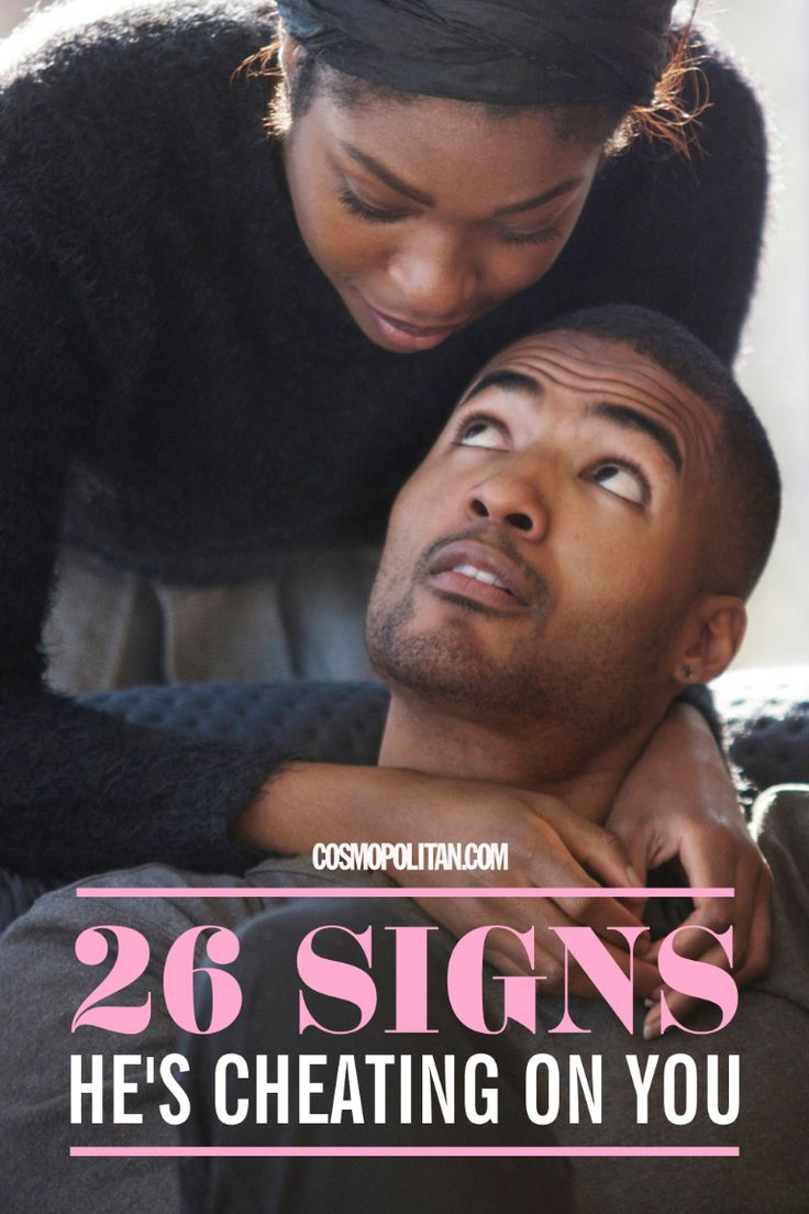 26 Signs He's Cheating On You