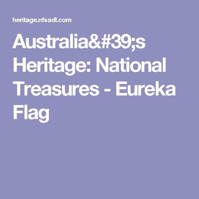 Australia's Heritage: National Treasures - Eureka Flag