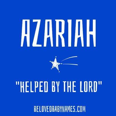 Beloved Baby Names: Name Crush Monday: Azariah