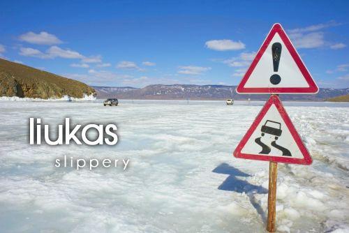 liukas ~ slippery
