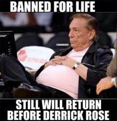 Donald Sterling Banned for life......still will return before Derrick Rose - http://nbafunnymeme.com/nba-memes/donald-sterling-banned-for-life-still-will-return-before-derrick-rose