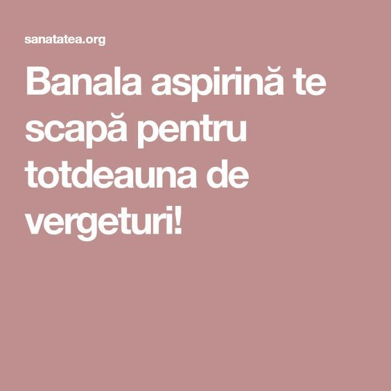 Banala aspirină te scapă pentru totdeauna de vergeturi!