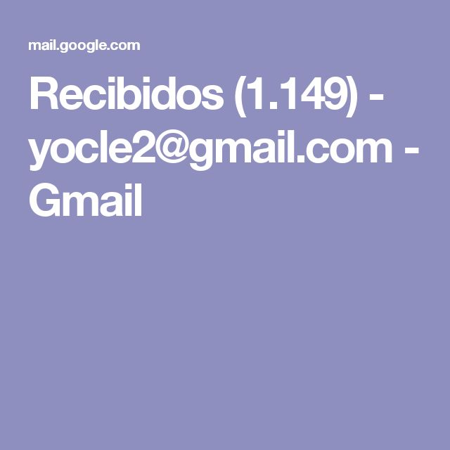 Recibidos (1.149) - yocle2@gmail.com - Gmail