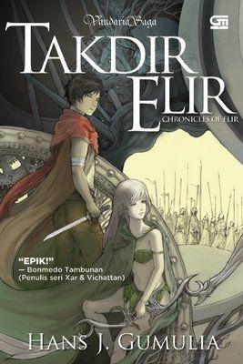 a fantasy novel Vandaria Saga: Takdir Elir  (Trilogi Elir, #1) Hans J. Gumulia Gramedia Pustaka Utama, Maret 2012 www.vandaria.com