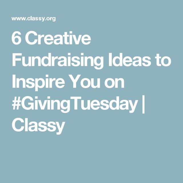 6 Creative Fundraising Ideas to Inspire You on #GivingTuesday | Classy