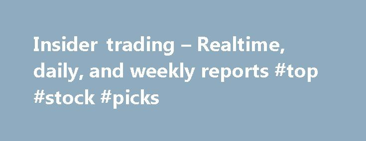 "Insider trading – Realtime, daily, and weekly reports #top #stock #picks http://stock.remmont.com/insider-trading-realtime-daily-and-weekly-reports-top-stock-picks/  medianet_width = ""300"";   medianet_height = ""600"";   medianet_crid = ""926360737"";   medianet_versionId = ""111299"";   (function() {       var isSSL = 'https:' == document.location.protocol;       var mnSrc = (isSSL ? 'https:' : 'http:') + '//contextual.media.net/nmedianet.js?cid=8CUFDP85S' + (isSSL ? '&https=1' : '')…"