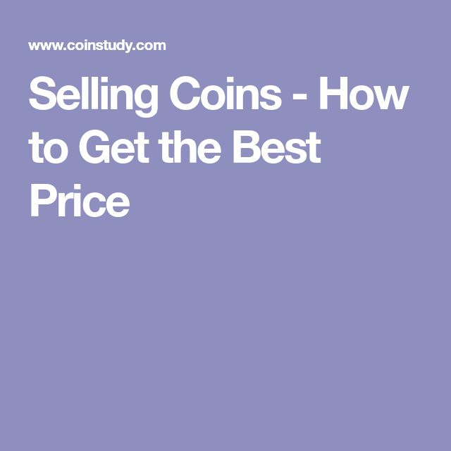 Selling Coins - How to Get the Best Price