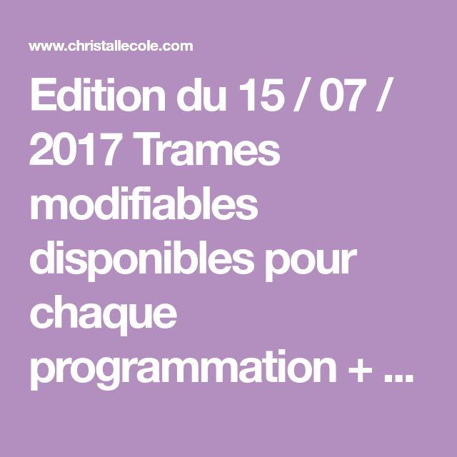 Edition du 15 / 07 / 2017 Trames modifiables disponibles pour chaque programmation + organigrammes des projets 2017 / 2018 (format modifiable également).         Ta dam ! Toutes...