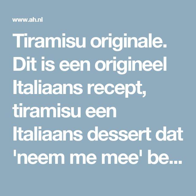 Tiramisu originale. Dit is een origineel Italiaans recept, tiramisu een Italiaans dessert dat 'neem me mee' betekent! - Favoriete recept van - Annemieke van der Eijk - Albert Heijn