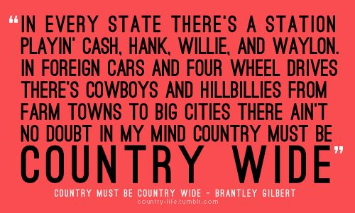 Brantley Gilbert - Country Must Be Country Wide Lyrics