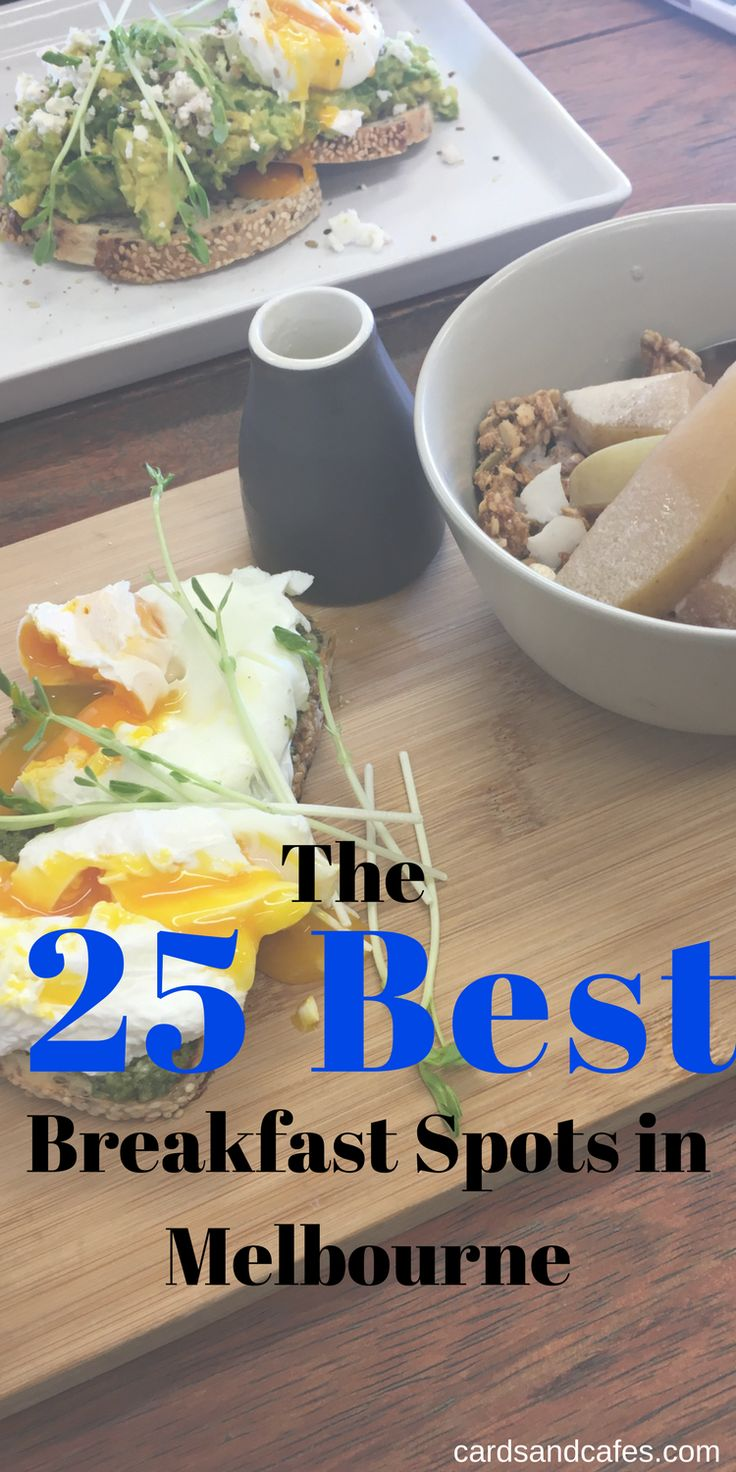 25 of the best breakfast, brunch and lunch spots in Melbourne Australia. Everything from eggs, breakfast boards to pancakes and waffles.... #melbourne #breakfast #eggs