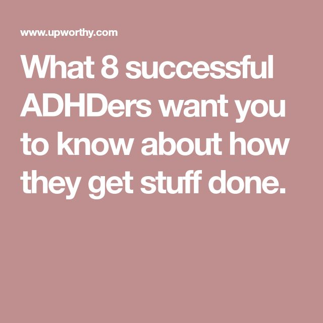 What 8 successful ADHDers want you to know about how they get stuff done.