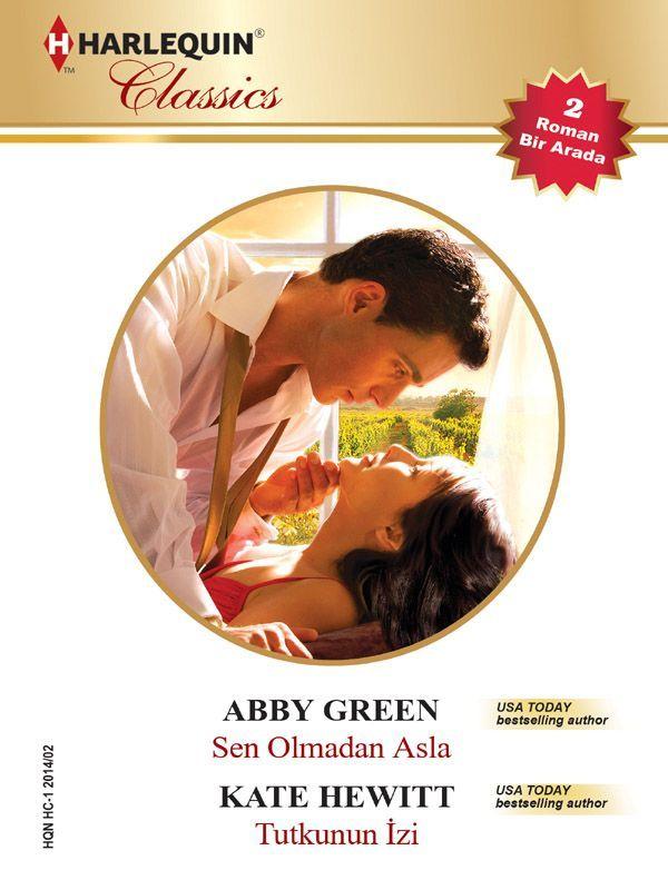 Amazon.com: Sen Olmadan Asla / Tutkunun Izi eBook: Abby Green, Kate Hewitt: Kindle Store