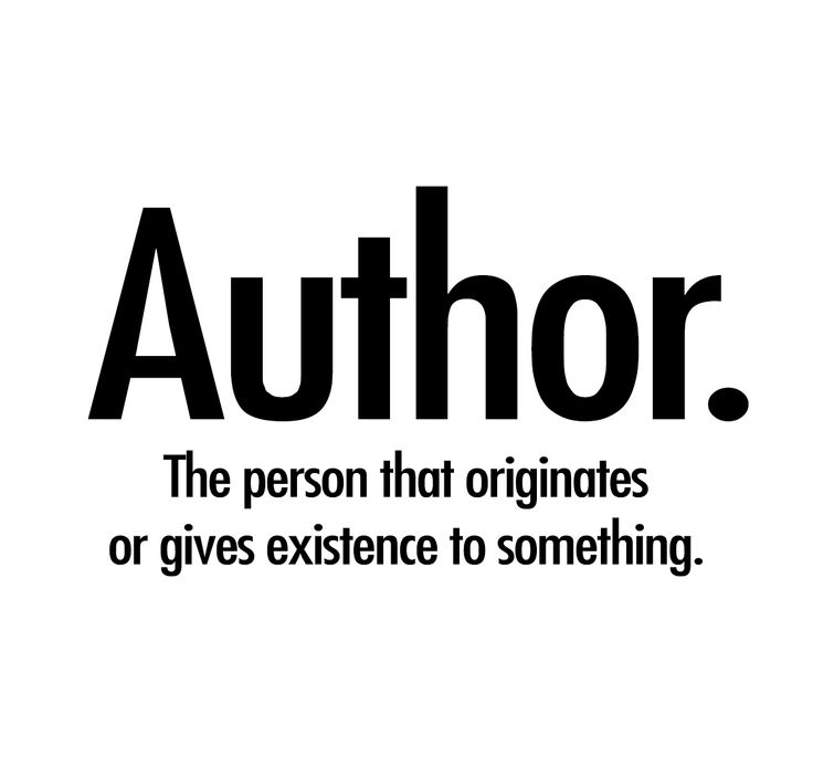 """Author. The person that originates or gives existence to something."" - Unknown. Creator of worlds. #quotes #writing"