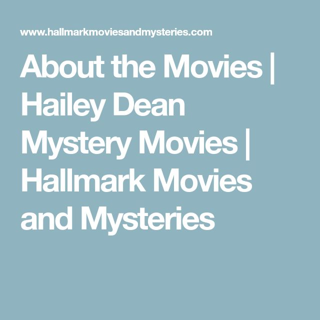 About the Movies   Hailey Dean Mystery Movies   Hallmark Movies and Mysteries