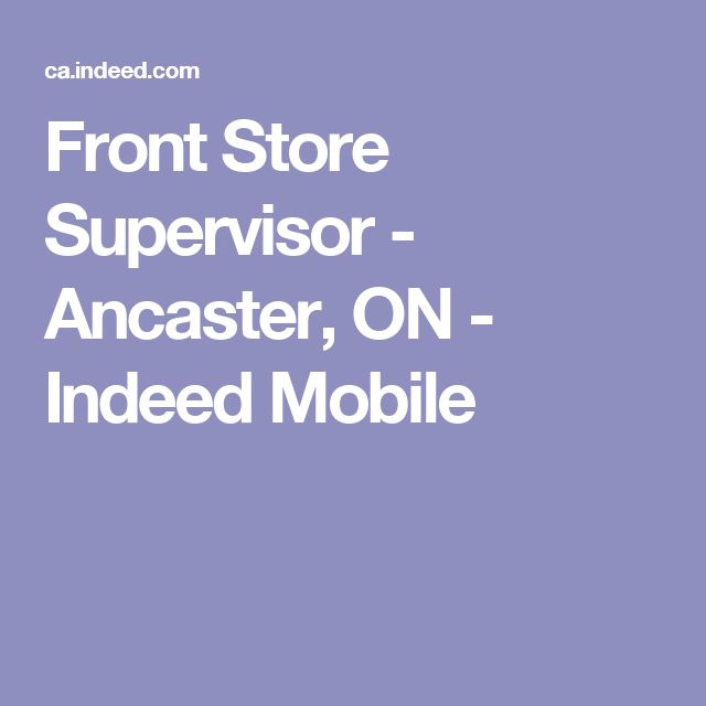 Front Store Supervisor - Ancaster, ON - Indeed Mobile