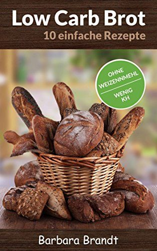 Low Carb Brot ● Schnell und einfach backen ● Ohne Weizenmehl ● Wenig Kohlenhydrate ● Mit Bildern (Low Carb Pizza Brot, Low Carb Snacks, Low Carb Backen) - http://kostenlose-ebooks.1pic4u.com/2014/12/24/low-carb-brot-schnell-und-einfach-backen-ohne-weizenmehl-wenig-kohlenhydrate-mit-bildern-low-carb-pizza-brot-low-carb-snacks-low-carb-backen-2/