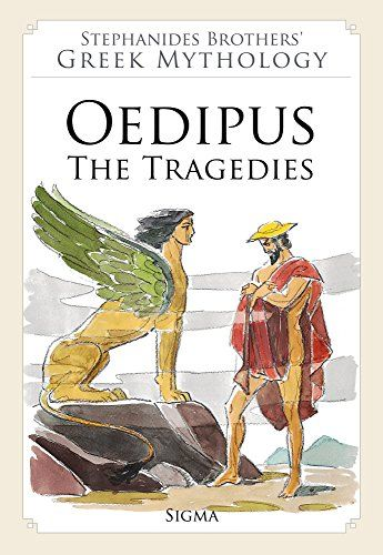 8. Oedipus: The Tragedies (Stephanides Brothers' Greek Mythology): Amazon.co.uk: Sophocles, Menelaos Stephanides, Menalaos Stephanides, Yannis Stephanides: 9789604250745: Books
