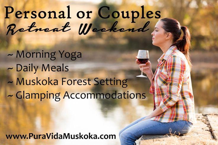 Personal or Couples Long Weekend Retreat at Pura Vida Soul Institute Inc. wwww.PuraVidaMuskoka.com